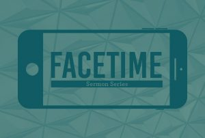 Facetime Sermon Series