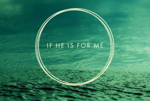 If He is for Me