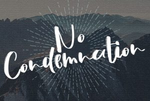 No Condemnation - Part One
