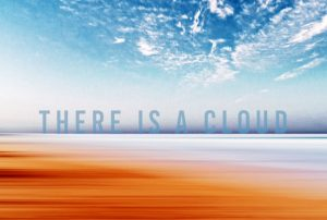 There is a Cloud - Part One